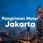 Jasa Pengiriman Motor Jakarta Aman Terpercaya