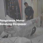 Pengiriman Motor Bandung Ke Denpasar