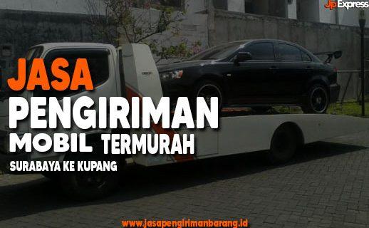 Jasa Kirim Mobil Surabaya Ke Kupang Termurah