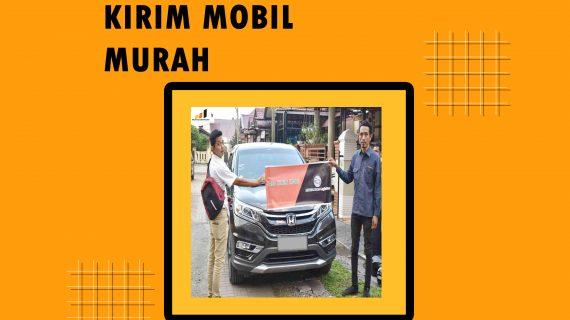 Jasa Kirim Mobil Murah